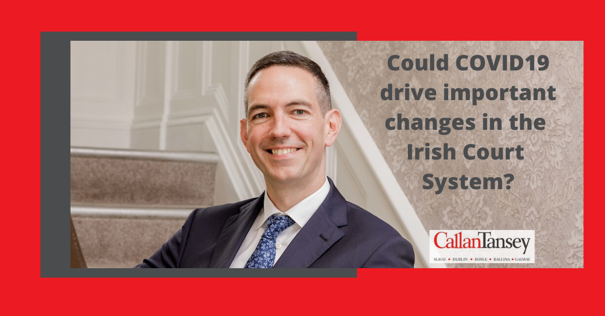 Could COVID-19 drive important changes in the Irish Court System?