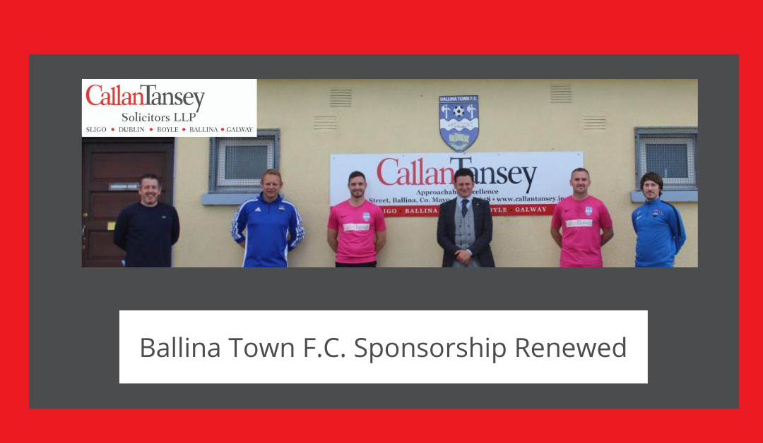 Callan Tansey Renews Sponsorship of Ballina Town FC for 2020 Season