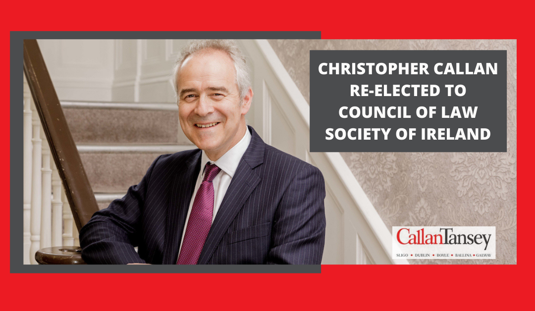 Christopher Callan Re-Elected To Council Of Law Society Of Ireland