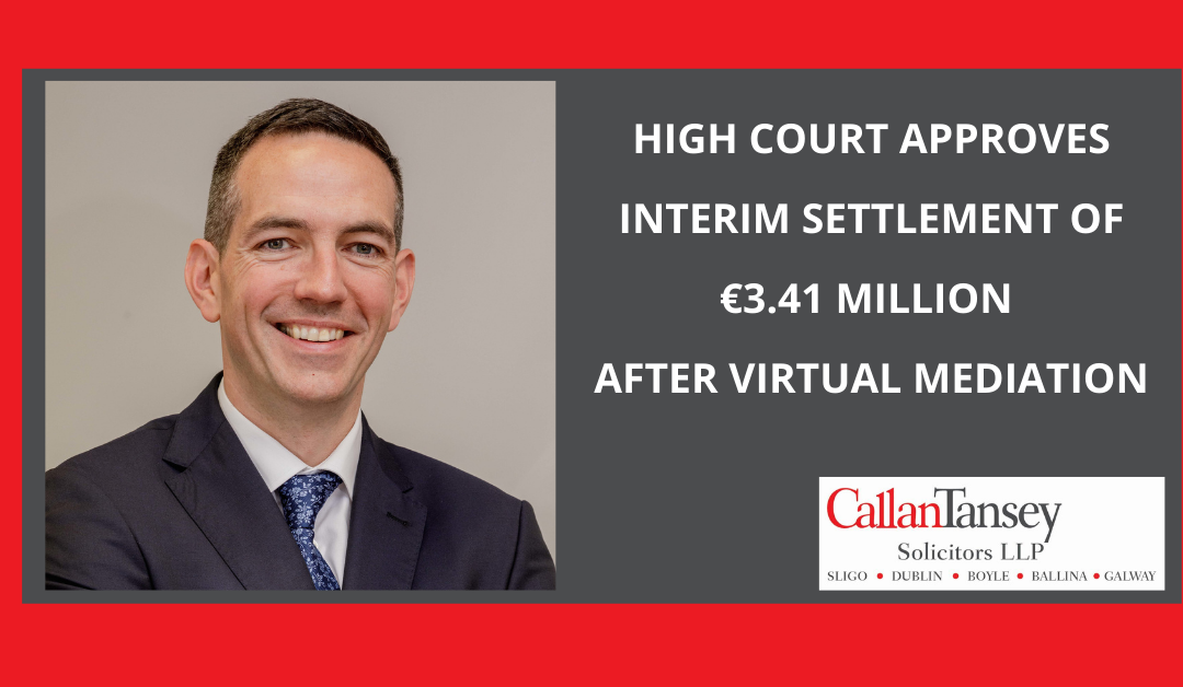 High Court Approves Interim Settlement of €3.41 Million After Virtual Mediation