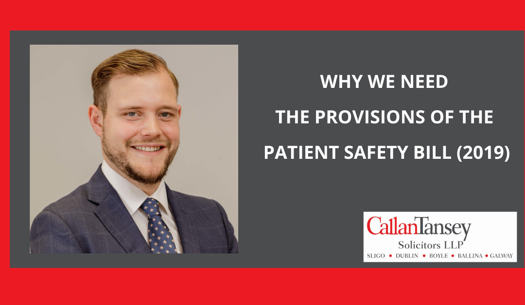 Why We Need The Provisions Of The Patient Safety Bill  (2019)