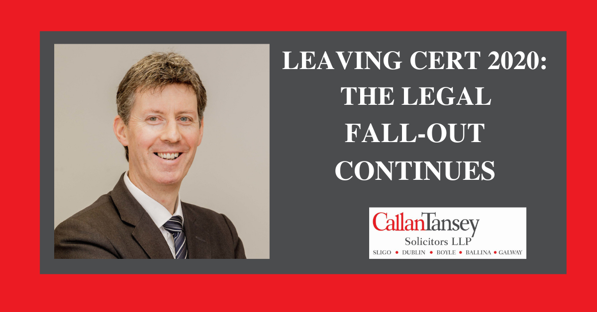 Leaving Cert 2020 – The Legal Fall-Out Continues ..