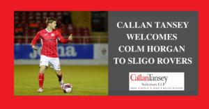 Callan Tansey Welcomes Colm Horgan To Sligo Rovers