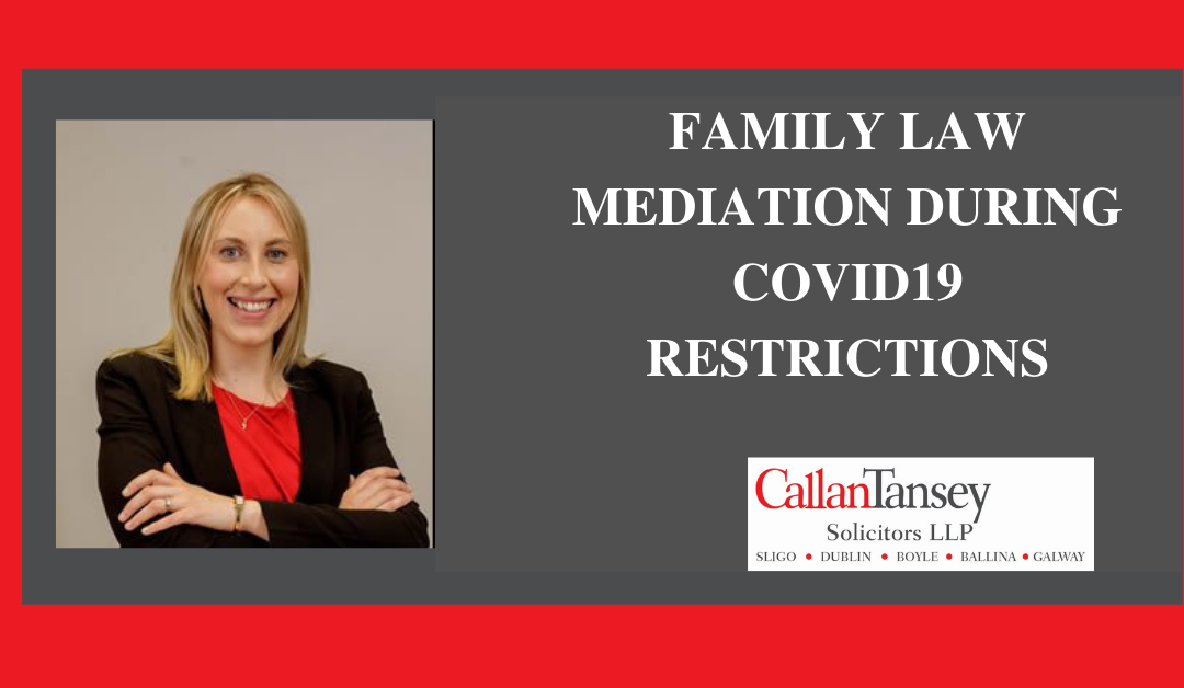 Family Law Mediation During Covid-19 Restrictions