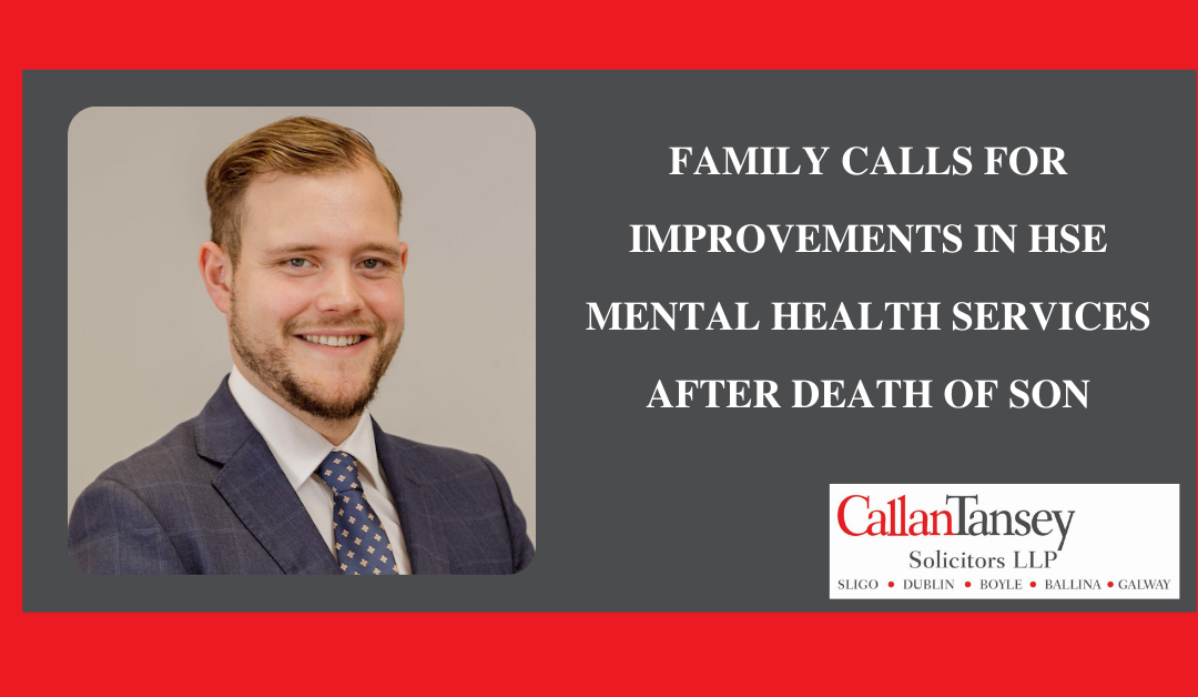 Family Calls For Improvements in HSE Mental Health Service After Death Of Son