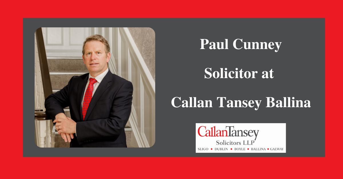Paul Cunney Associate Solicitor at Callan Tansey Ballina Office